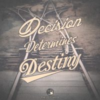 3:16 Church Inspirations - Decision Determines Destiny