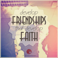 3:16 Church Inspirations - Develop Friends that Develop Faith