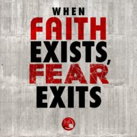 3:16 Church Inspirations - Faith Exists Fear Exits