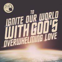 3:16 Church Inspirations - Ignite Our World