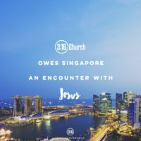 3:16 Church - 3:16 Church owes Singapore an Encounter with Jesus