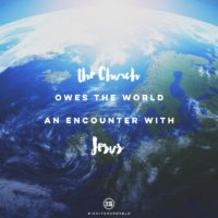 3:16 Church - The Church owes the World an Encounter with Jesus