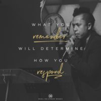 3:16 Church - What you remember will determine how you respond